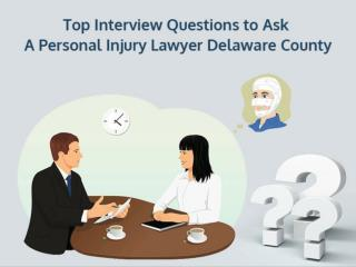 Top Interview Questions to Ask A Personal Injury Lawyer Delaware County