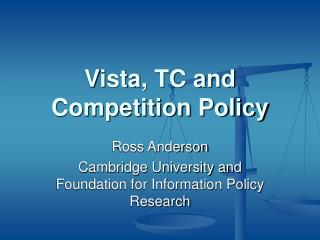 Vista, TC and Competition Policy