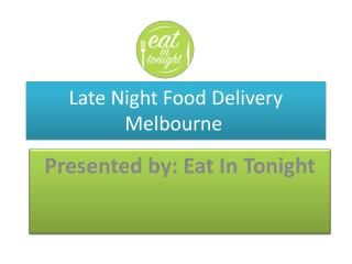 Late night food delivery Melbourne | Eat in Tonight