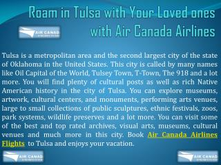 Roam in Tulsa with Your Loved ones with Air Canada Airlines