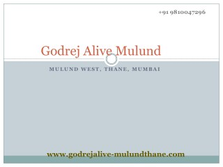 Godrej Alive Mulund offers 2, 3 and 4 BHK Apartments