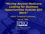 Moving Beyond Medicare: Looking for Business Opportunities Outside QIO Work