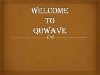 PPT - Quwave PowerPoint Presentation - ID:7970384