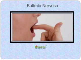 Bulimia Nervosa- Symptoms, Causes and Treatment