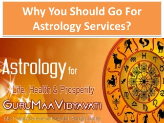Why You Should Go For Astrology Services