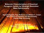 Molecular Characterization of Dissolved Pyrogenic Carbon by Ultrahigh Resolution Mass Spectrometry