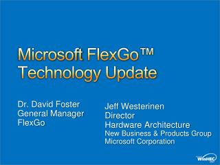 Microsoft  FlexGo ™ Technology Update