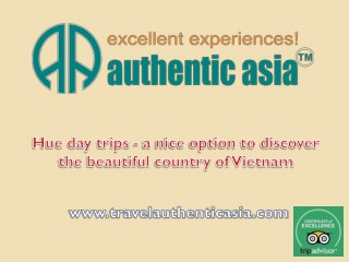 Hue day trips - a nice option to discover the beautiful country of Vietnam