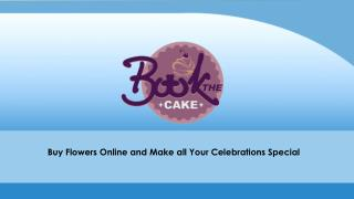Buy flowers online and make all your celebrations special