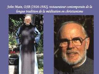 John Main, OSB 1926-1982, restaurateur contemporain de la longue tradition de la m ditation en christianisme