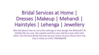 Bridal Services at Home | Dresses |Makeup | Mehandi | Hairstyles | Lehenga | Jewellery
