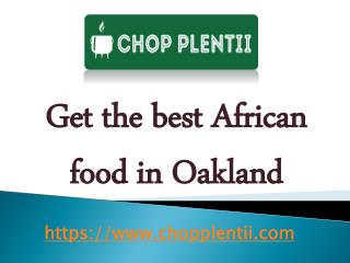 Get the best African food in Oakland