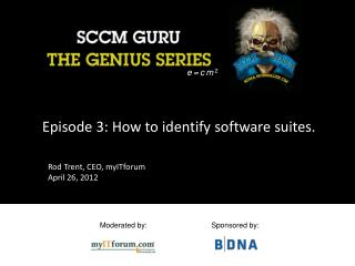 Episode 3:  How to identify software suites .