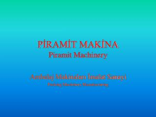 PİRAMİT MAKİNA Piramit  Machinery