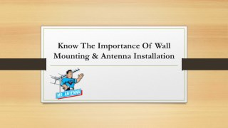 Know the importance of wall mounting and antenna installation