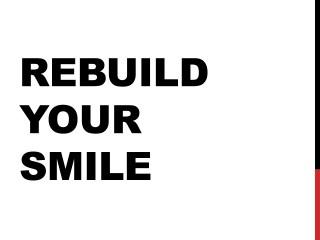 Rebuild Your Smile