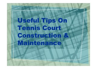 Useful Tips On Tennis Court Construction & Maintenance