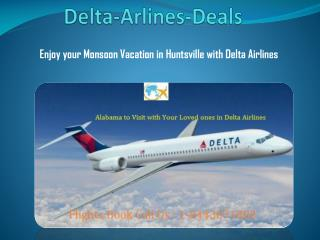 Enjoy your Monsoon Vacation in Huntsville with Delta Airlines