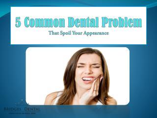 Brandon Dentist Helps to Improve Your Appearance | Bridges Dental