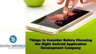 Things to Consider Before Choosing the Right Android Application Development Company