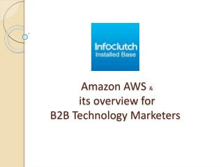 AWS Customers list for B2B Technology Marketers