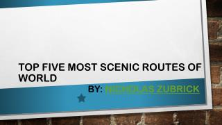 Most Scenic Routes of World by Nicholas Zubrick