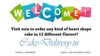 What to do to send gifts to your loved ones to any kind of heart shaped cake?