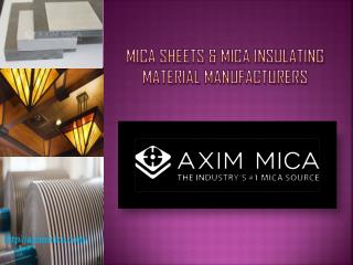 Mica Sheets and Mica Insulating Materials Manufacturers- Axim Mica