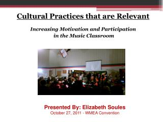 Cultural Practices that are Relevant Increasing Motivation and Participation  in the Music Classroom