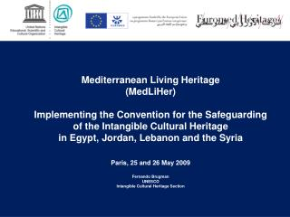 Mediterranean Living Heritage (MedLiHer) Implementing the Convention for the Safeguarding of the Intangible Cultural Her