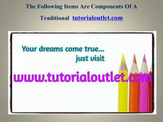 The Following Items Are Components Of A Traditional Invent Youself/tutorialoutletdotcom
