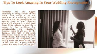 Tips To Look Amazing In Your Wedding Photographs!