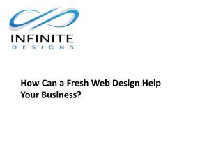 How Can a Fresh Web Design Help Your Business Infinite Designs Inc