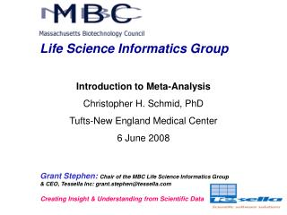 Grant Stephen:  Chair of the MBC Life Science Informatics Group & CEO, Tessella Inc: grant.stephen@tessella.com