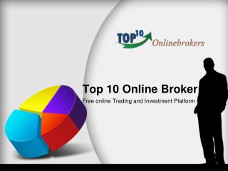 Scan Top 10 Stock Broker to kick start your trading