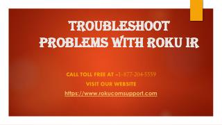 Troubleshoot Problems With Roku IR call Toll Free - 1-877-204-5559