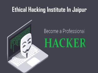 Ethical Hacking Institute In Jaipur