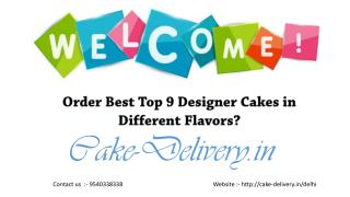 What to do in order to order designer cake in any flower at midnight in Delhi?