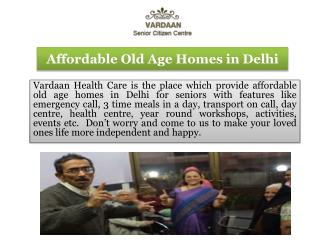 Affordable Old Age Homes in Delhi