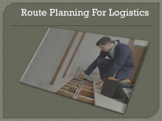 Route Planning For Logistics