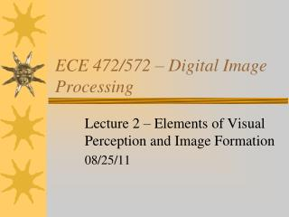 ECE 472/572 – Digital Image Processing