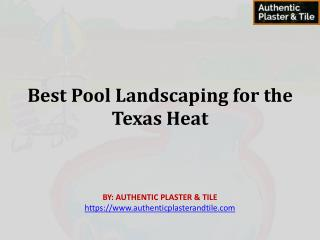 Best Pool Landscaping for the Texas Heat