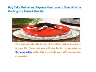 Buy Cake Online and Express Your Love to Your Wife by Getting the Perfect Quality