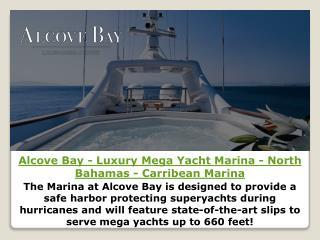 Alcove Bay - Luxury Mega Yacht Marina - North Bahamas - Carribean Marina