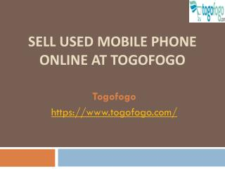 Sell Used Mobile Phone Online at Togofogo