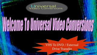 Transfer your videos today and DVD or an External Drive never lose the special memories of your lives!
