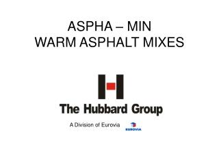 ASPHA – MIN WARM ASPHALT MIXES