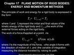 Chapter 17   PLANE MOTION OF RIGID BODIES: ENERGY AND MOMENTUM METHODS