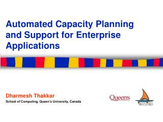 Automated Capacity Planning and Support for Enterprise Applications