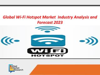 Wi-Fi Hotspot Market Expected to Reach $5,198 Million, Globally, by 2023